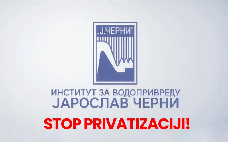"""Privatizacija Instituta """"Jaroslav Černi"""" ugrozava javni interes. Suprotstavimo se tome!"""